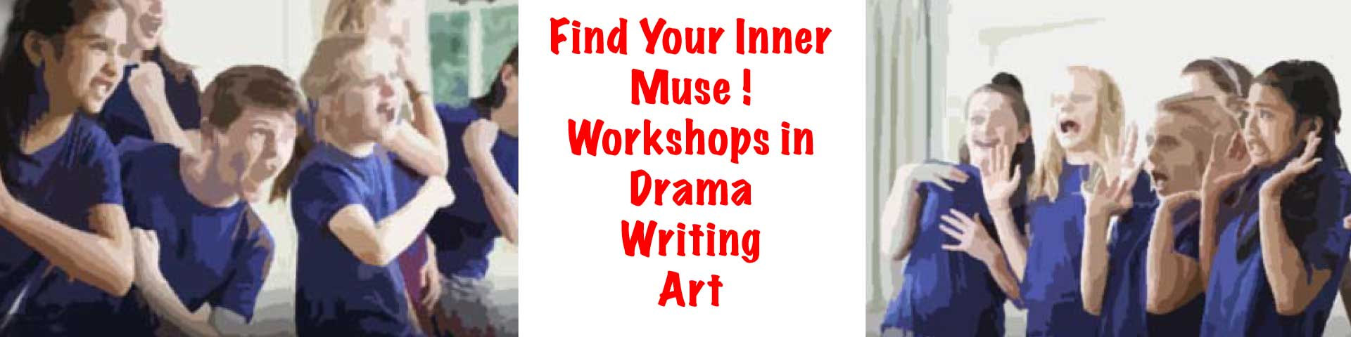 Youth Workshops in Drama, Writing, Art