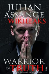 Julian Assange: Wikileaks Warrior for Truth by Sophie Radermecker and Valérie Guichaoua